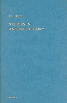 Studies in Ancient History - Thiel, J H