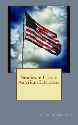 Studies in Classic American Literature - Lawrence, D H, and Guerrero, Marciano (Introduction by)