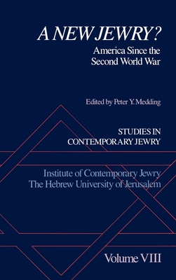 Studies in Contemporary Jewry: VIII: A New Jewry?: America Since the Second World War - Medding, Peter Y. (Editor)