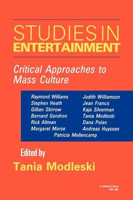 Studies in Entertainment - Modleski, Tania (Editor)