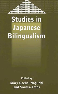 Studies in Japanese Bilingualism - Noguchi, Mary Goebel (Editor)