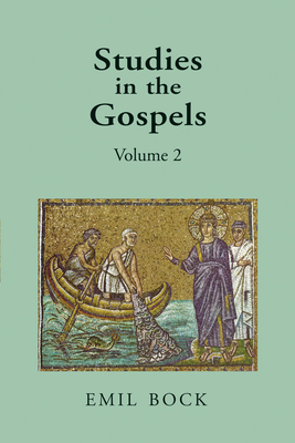 Studies in the Gospels: Volume 2 - Bock, Emil, and Mitchell, Margaret L. (Translated by)