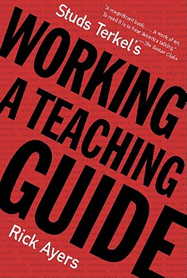 Studs Terkel's Working: A Teaching Guide -