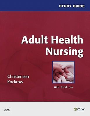 Study Guide for Adult Health Nursing - Christensen, Barbara Lauritsen, and Kockrow, Elaine Oden