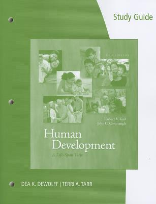 Study Guide for Kail/Cavanaugh S Human Development: A Life-Span View, 6th - Kail, Robert V, and Cavanaugh, John C