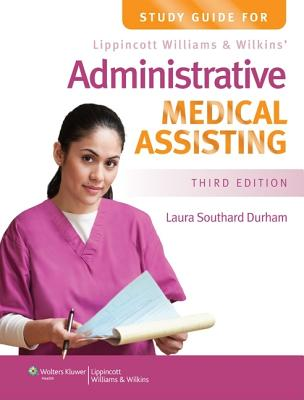 Study Guide for Lippincott Williams & Wilkins' Administrative Medical Assisting - Durham, Laura, Bs, CMA