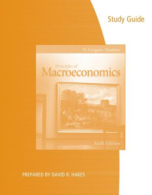 Study Guide for Mankiw's Principles of Macroeconomics, 6th - Mankiw, N Gregory