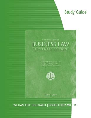Study Guide for Miller/Cross' Business Law, Alternate Edition, 12th - Miller, Roger Leroy, and Cross, Frank B