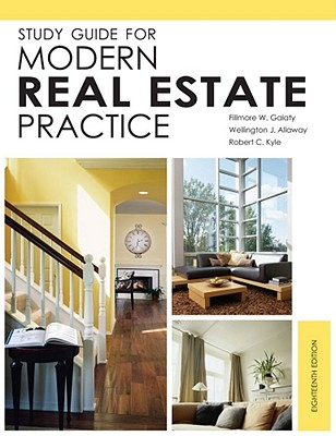 Study Guide for Modern Real Estate Practice - Galaty, Fillmore W, and Allaway, Wellington J, and Kyle, Robert C, M.B.A., D.B.A.