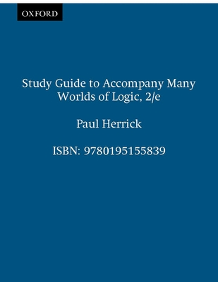 Study Guide to Accompany Many Worlds of Logic, 2nd. Edition - Herrick, Paul