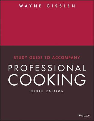 Study Guide to Accompany Professional Cooking, 9e - Gisslen, Wayne