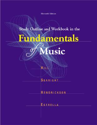 Study Outline and Workbook in the Fundamentals of Music - Hill, Frank W