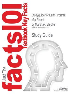 Studyguide for Earth: Portrait of a Planet by Marshak, Stephen, ISBN 9780393930368 - Marshak, Stephen