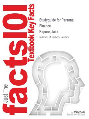 Studyguide for Personal Finance by Kapoor, Jack, ISBN 9781259277061 - Cram101 Textbook Reviews