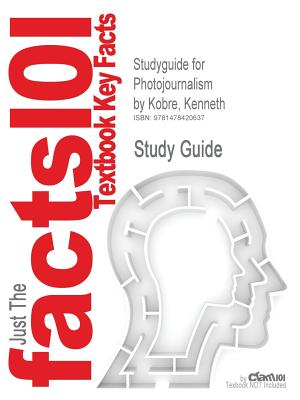 Studyguide for Photojournalism by Kobre, Kenneth, ISBN 9780750685931 - Kobre, Kenneth