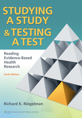 Studying a Study & Testing a Test: Reading Evidence-Based Health Research - Riegelman, Richard K, MD, MPH, PhD
