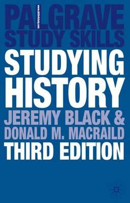 Studying History - Black, Jeremy, Professor, and MacRaild, Donald M.