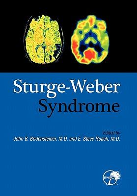 Sturge-Weber Syndrome - Bodensteiner, John B (Editor), and Roach, E Steve MD (Editor)