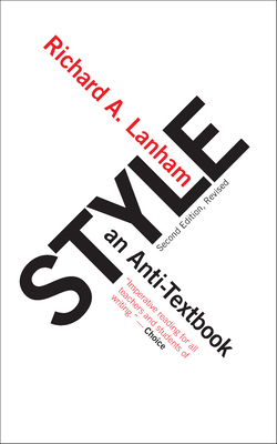 Style: An Anti-Textbook - Lanham, Richard A