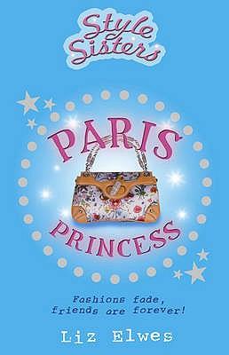 Style Sisters - Paris Princess - Elwes, Liz