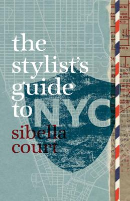 Stylist's Guide to NYC - Court, Sibella