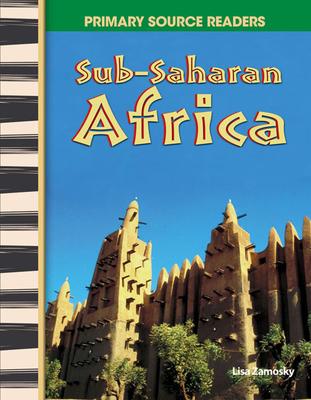 Sub-Saharan Africa (World Cultures Through Time) - Zamosky, Lisa