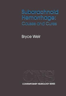 Subarachnoid Hemorrhage: Causes and Cures - Weir, Bryce