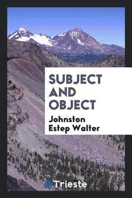 Subject and Object - Walter, Johnston Estep