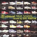 Sublevel: True School