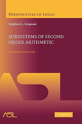 Subsystems of Second Order Arithmetic - Simpson, Stephen G