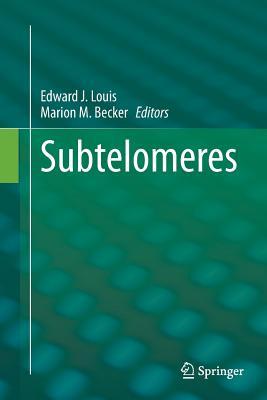 Subtelomeres - Louis, Edward J (Editor), and Becker, Marion M (Editor)