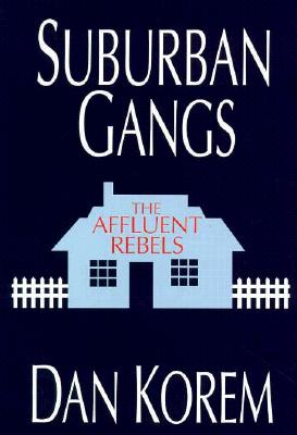 Suburban Gangs: The Affluent Rebels - Korem, Danny