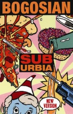SubUrbia - Bogosian, Eric