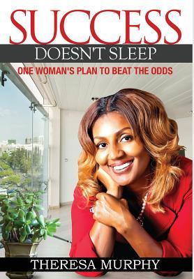 Success Doesn't Sleep - Murphy, Theresa