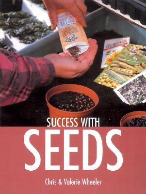 Success with Seeds - Wheeler, Chris, and Wheeler, Valerie