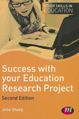 Success with your Education Research Project - Sharp, John