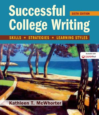Successful College Writing: Skills, Strategies, Learning Styles - McWhorter, Kathleen T