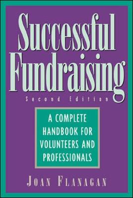 Successful Fundraising: A Complete Handbook for Volunteers and Professionals - Flanagan, Joan