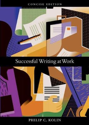 Successful Writing at Work Concise Edition - Kolin, Philip C