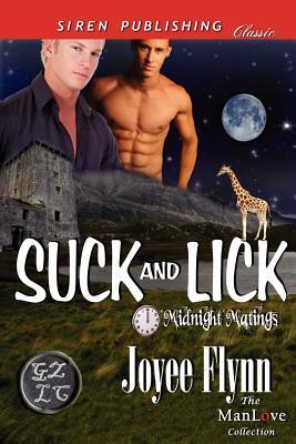 Suck and Lick [Midnight Matings] (Siren Publishing Classic Manlove) - Flynn, Joyee