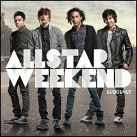 Suddenly Yours - Allstar Weekend