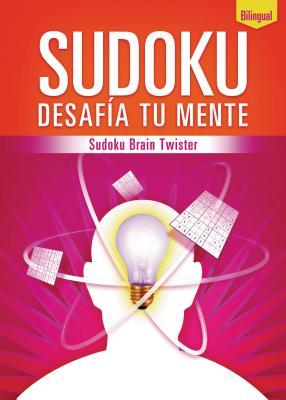 Sudoku Desafia Tu Mente/Sudoku Brain Twister - Thomas Nelson