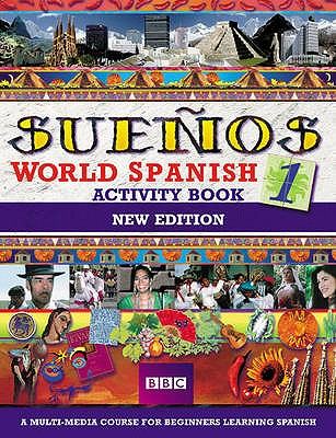 SUENOS WORLD SPANISH 1 ACTIVITY BOOK NEW EDITION - Sanchez, Almudena, and Longo, Aurora