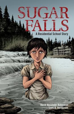 Sugar Falls: A Residential School Story - Robertson, David A