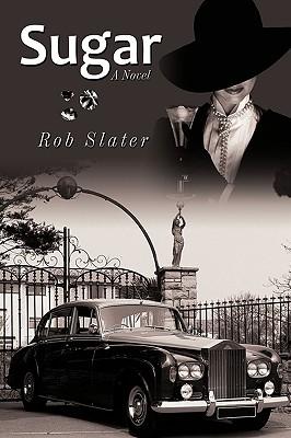 Sugar - Rob Slater, Slater