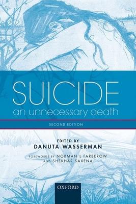 Suicide: An unnecessary death - Wasserman, Danuta (Editor)