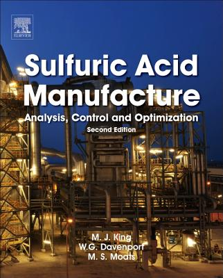 Sulfuric Acid Manufacture: Analysis, Control and Optimization - Davenport, William