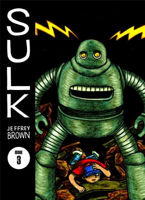 Sulk: Kind of Strength Comes from Madness v. 3 - Brown, Jeffrey (Artist)