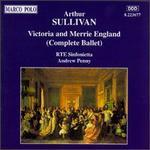 Sullivan: Victoria and Merrie England (Complete Ballet)