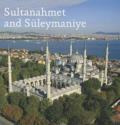 Sultanahmet and Sleymaniye - Okcuoglu, Tarkan, and Okuoglu, Tarkan, and Obanoglue, Ahmet Vefa